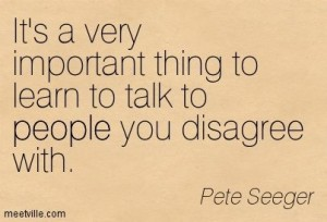 It is important to talk to people you disagree with