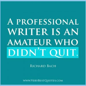 Quote A professional writer is