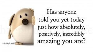 Quote You are Amazing today!