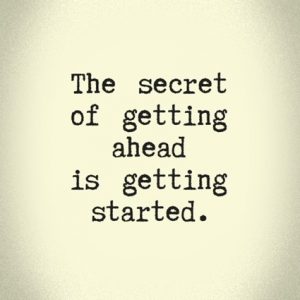 Quote Get ahead Get started