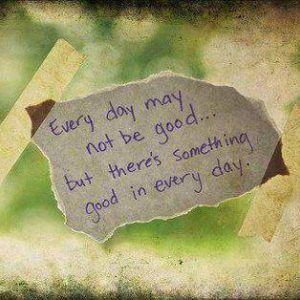 quote-something-good-every-day