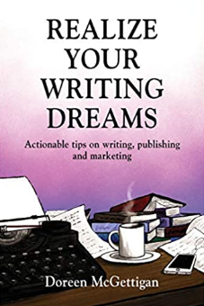 Realize Your Writing Dreams by Doreen McGettigan